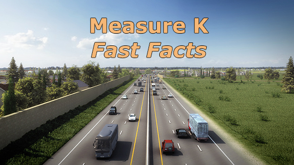 "Image of Cars on highway with text ""Measure K Fast Facts"""